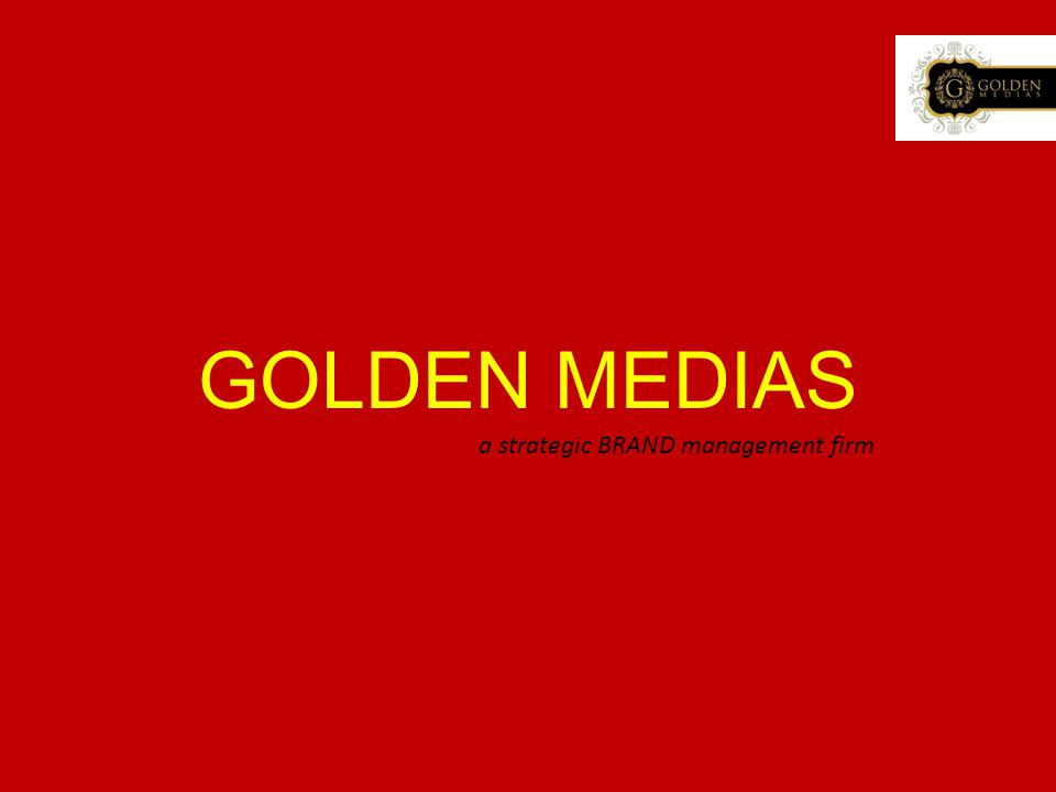 GOLDEN MEDIAS a strategic BRAND management firm