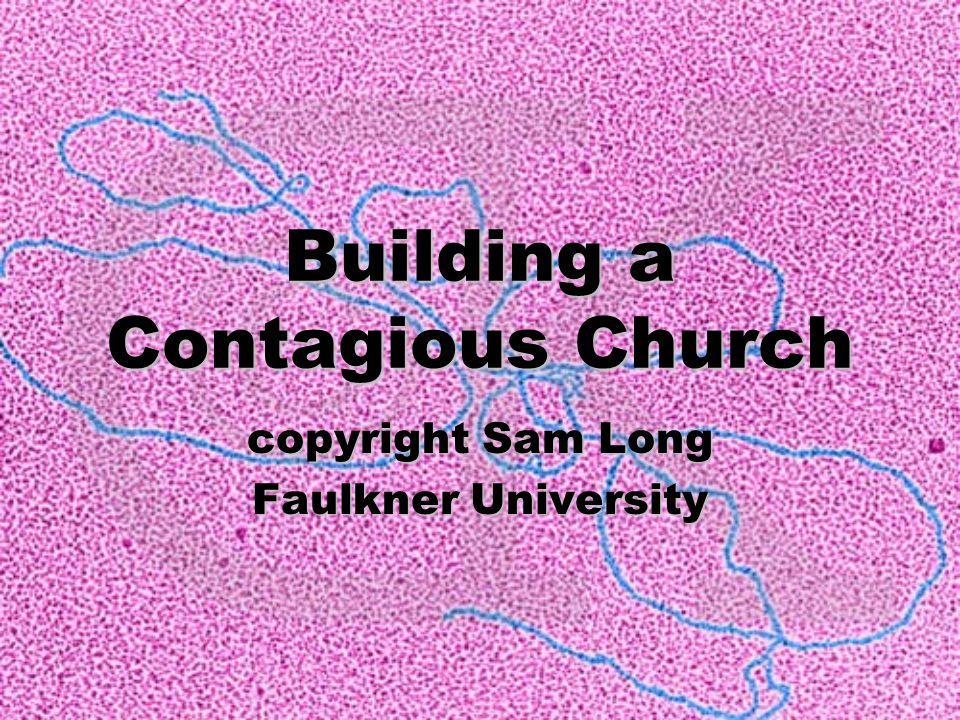 Building a Contagious Church copyright Sam Long Faulkner University
