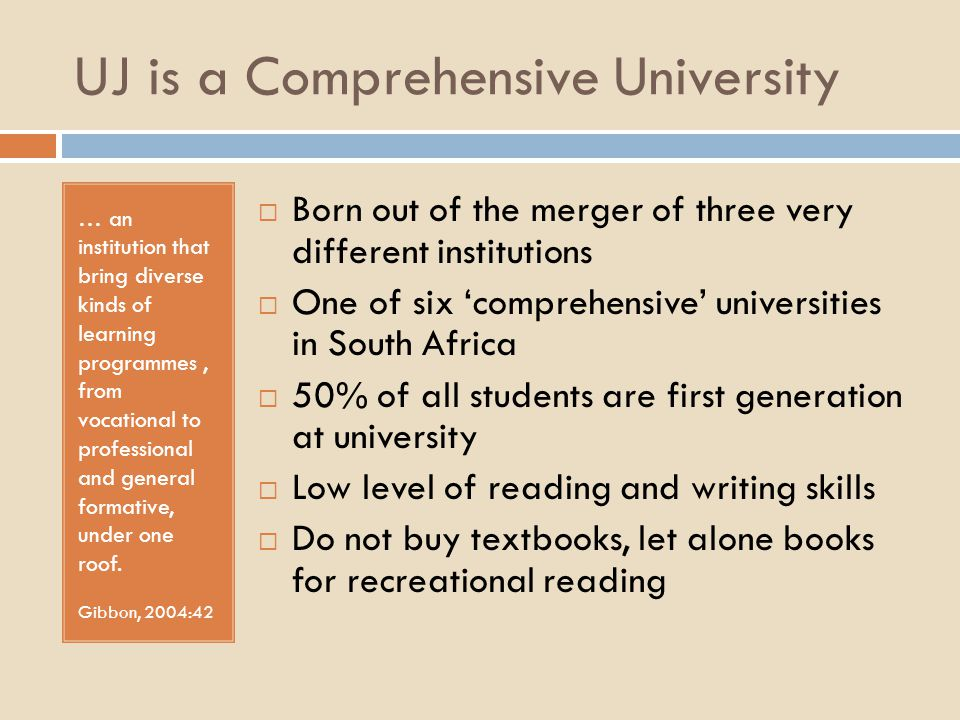 UJ is a Comprehensive University … an institution that bring diverse kinds of learning programmes, from vocational to professional and general formati