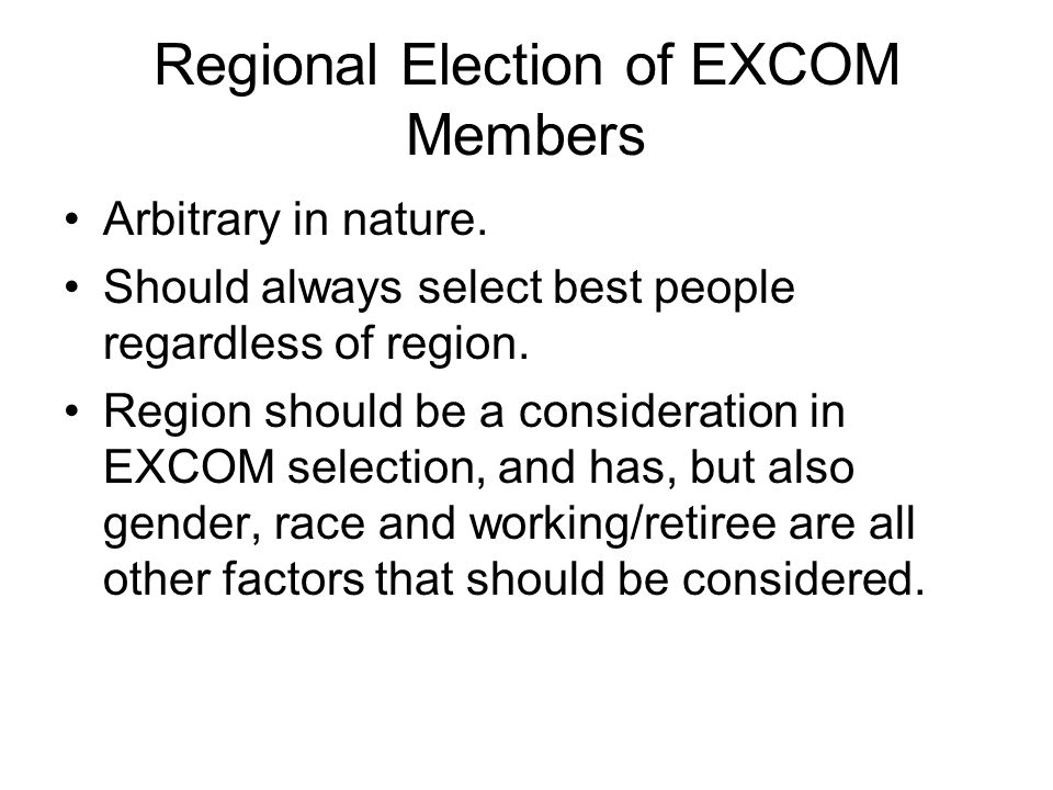 Regional Election of EXCOM Members Arbitrary in nature.