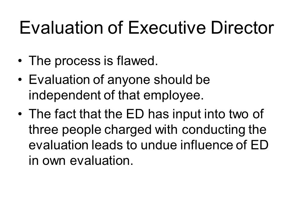 Evaluation of Executive Director The process is flawed.
