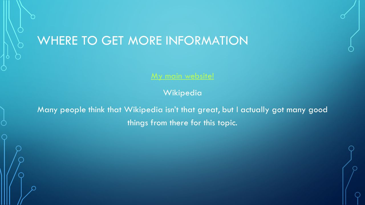 WHERE TO GET MORE INFORMATION My main website.