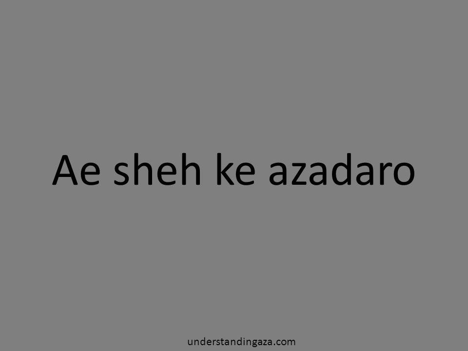 Ae sheh ke azadaro understandingaza.com