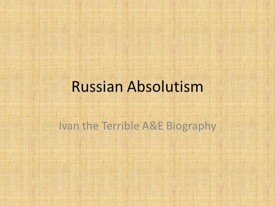 Russian Absolutism Ivan the Terrible A&E Biography