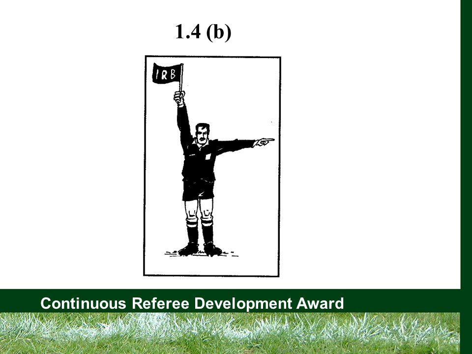 Continuous Referee Development Award 1.4 (b)