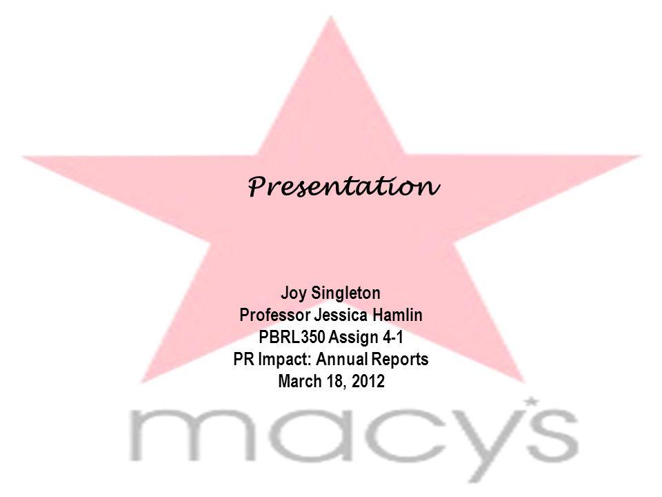 Presentation Joy Singleton Professor Jessica Hamlin PBRL350 Assign 4-1 PR Impact: Annual Reports March 18, 2012