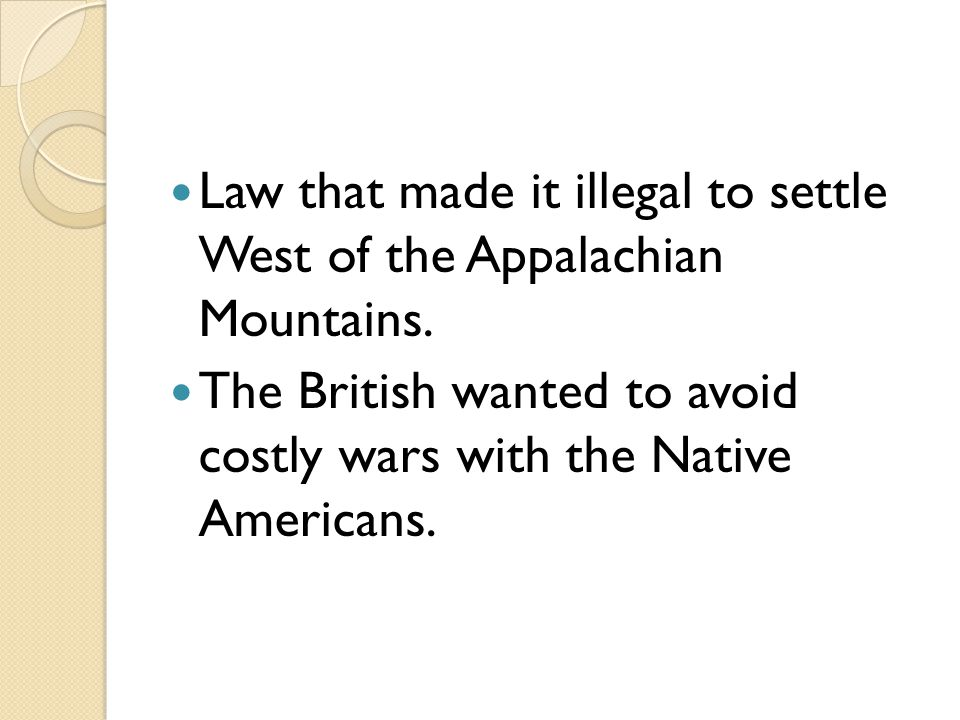 Law that made it illegal to settle West of the Appalachian Mountains.