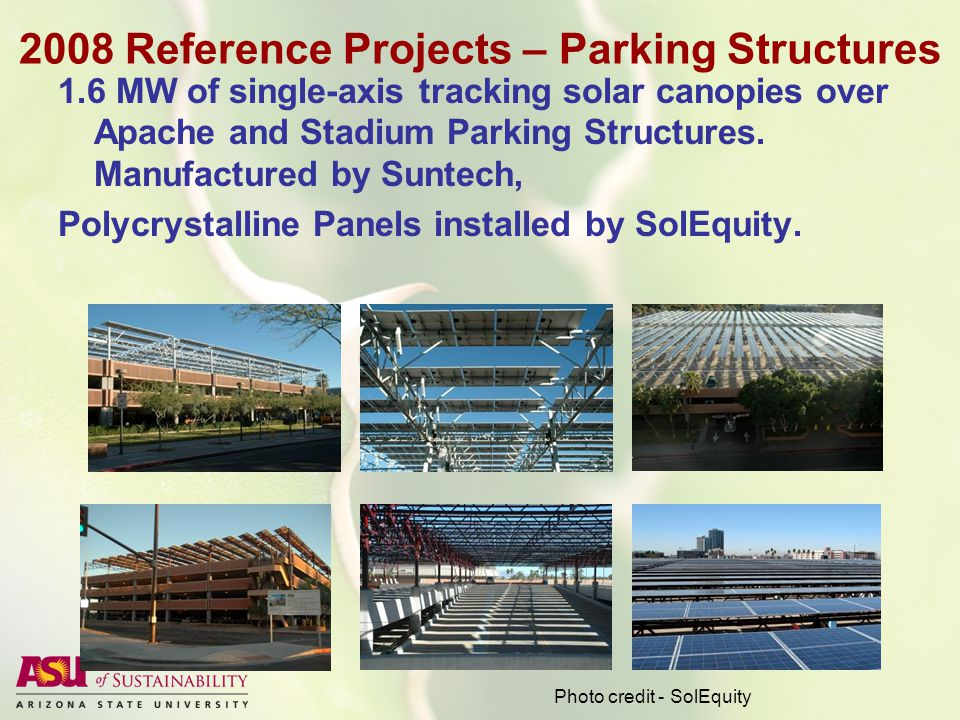 2008 Reference Projects – Parking Structures 1.6 MW of single-axis tracking solar canopies over Apache and Stadium Parking Structures.