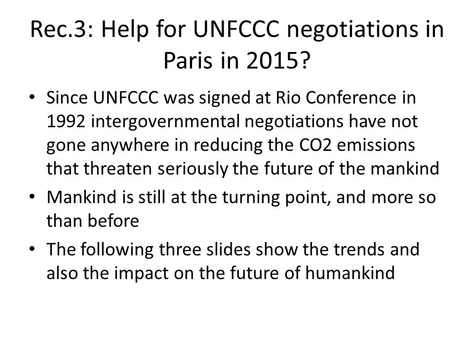 Rec.3: Help for UNFCCC negotiations in Paris in 2015.