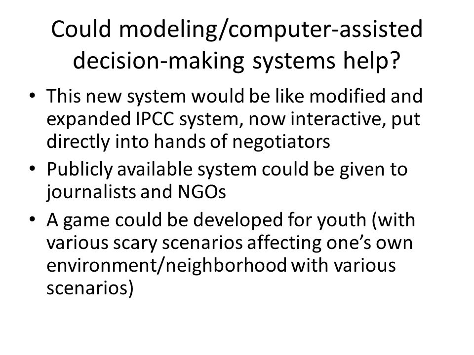 Could modeling/computer-assisted decision-making systems help.