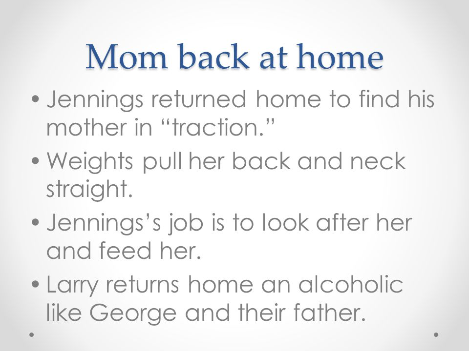 """Mom back at home Jennings returned home to find his mother in """"traction."""" Weights pull her back and neck straight. Jennings's job is to look after her"""