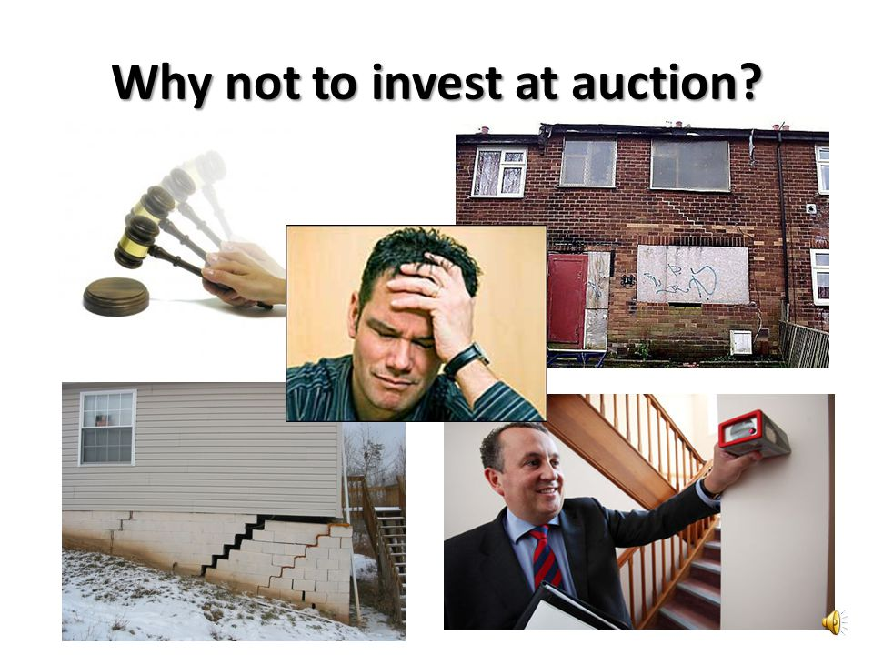 Why not to invest at auction?