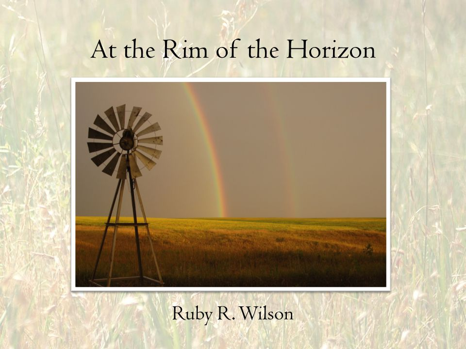 At the Rim of the Horizon Ruby R. Wilson
