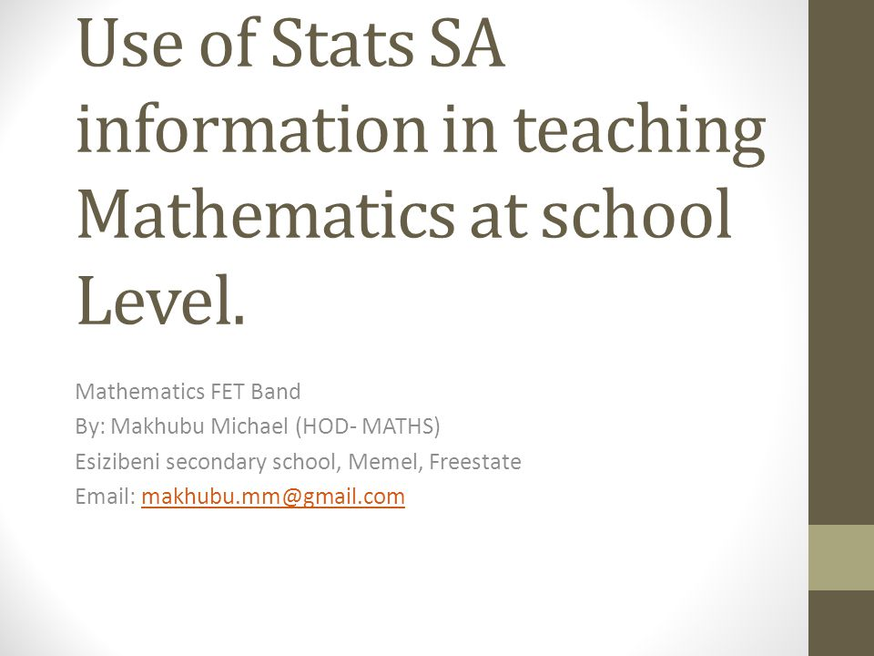Use of Stats SA information in teaching Mathematics at school Level.