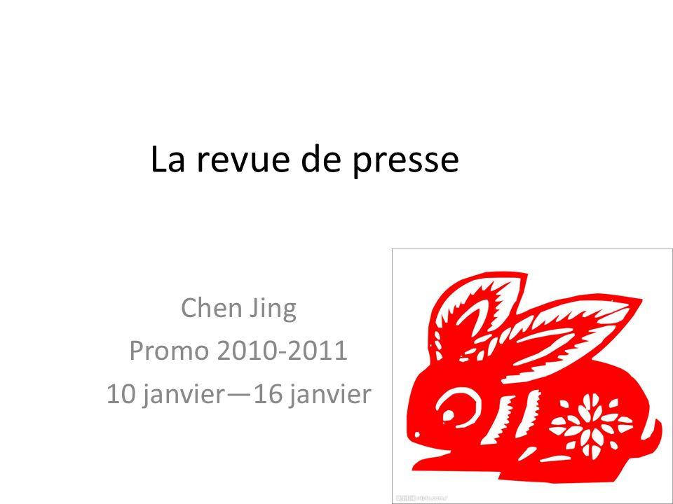 La revue de presse Chen Jing Promo 2010-2011 10 janvier—16 janvier