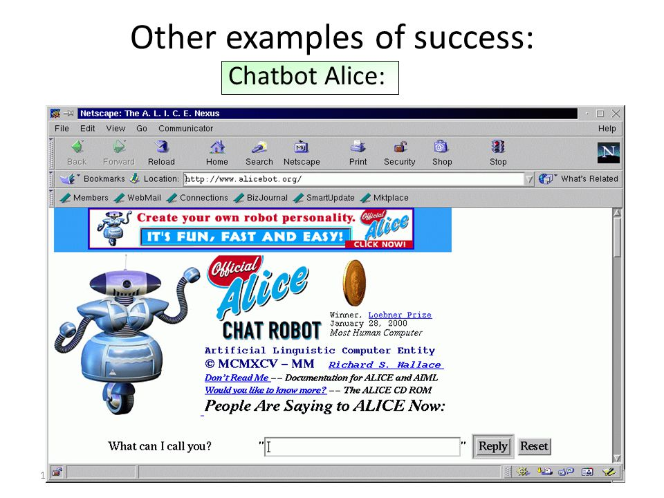 Natural Language processing to enable the computer to cmunicate successfullly with the humans in english Knowledge Representation To store the informa