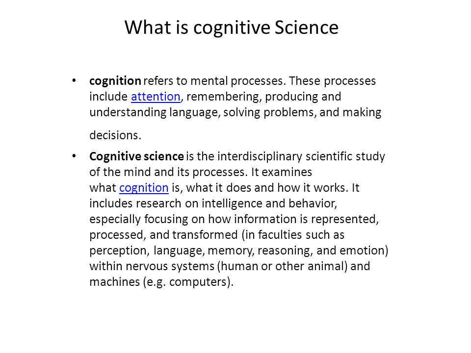 Thinking Humanly The cognitive approach if we say that a given computer program thinks like human then we must have a way to show us how humans think.
