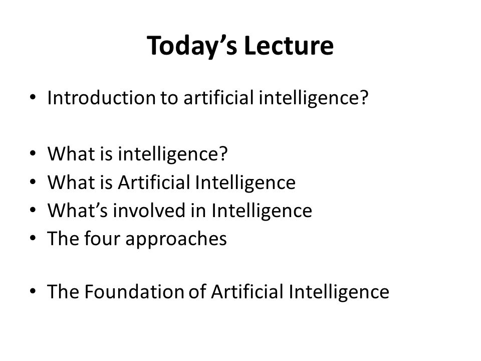 Today's Lecture Introduction to artificial intelligence.