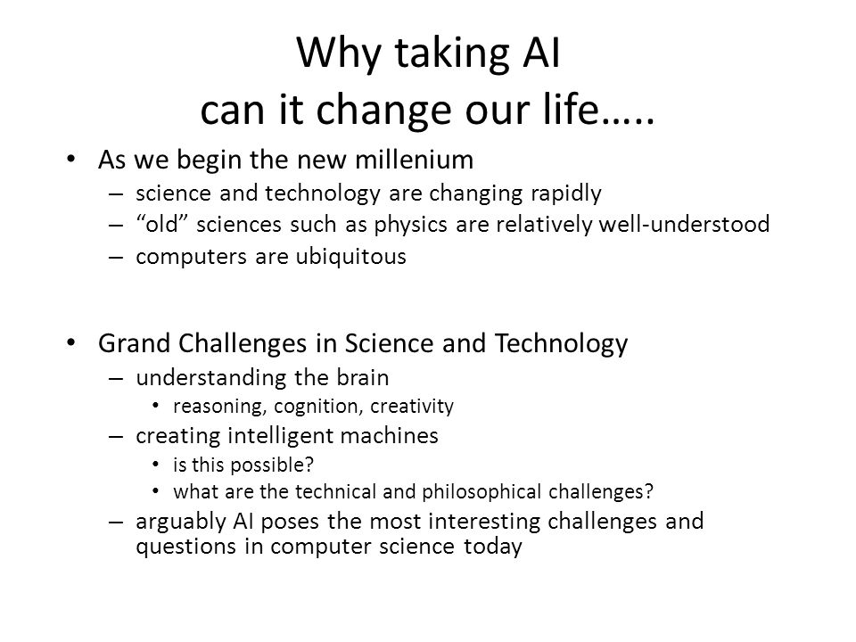 Today's Lecture Introduction to artificial intelligence? What is intelligence? What is Artificial Intelligence What's involved in Intelligence The fou