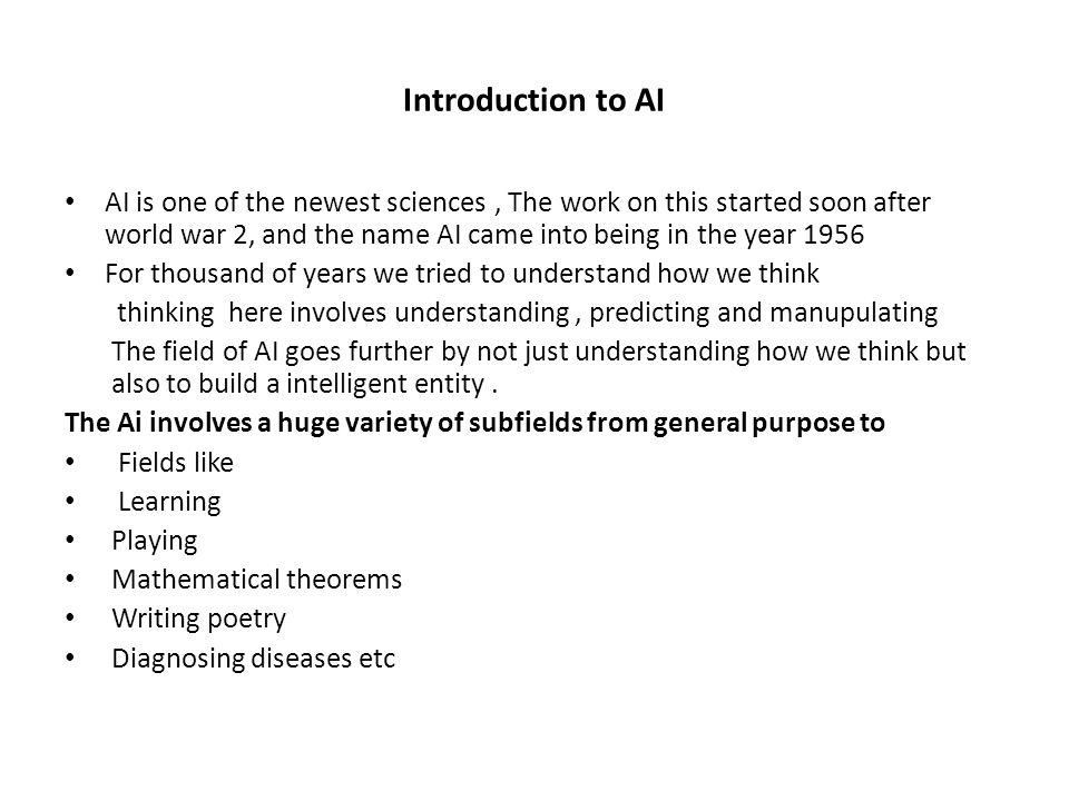 """Why taking AI can it change our life….. As we begin the new millenium – science and technology are changing rapidly – """"old"""" sciences such as physics a"""