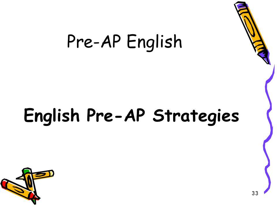 33 Pre-AP English English Pre-AP Strategies
