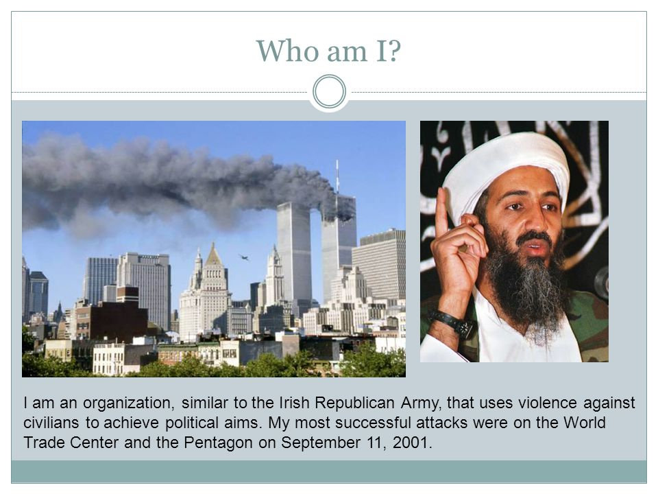 Who am I? I am an organization, similar to the Irish Republican Army, that uses violence against civilians to achieve political aims. My most successf