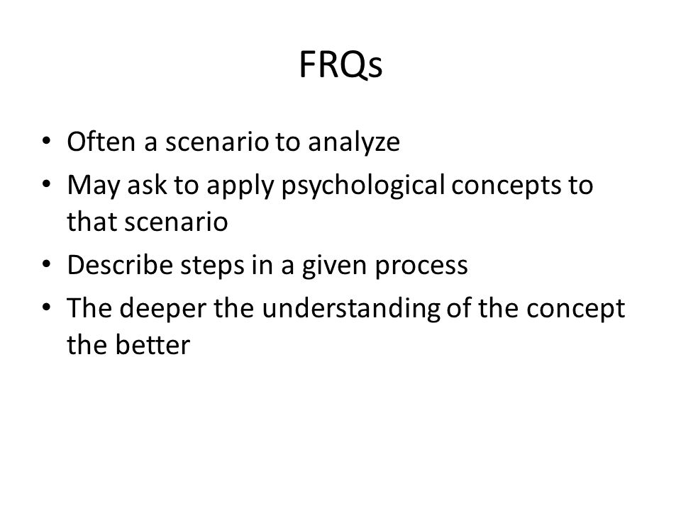 Advice for FRQs (in class and on AP test) Spend a few minutes pre-writing/drafting Stick to the topic (no opinions, no extra info that doesn't help answer the question) Clear handwriting- make it easy for the reader