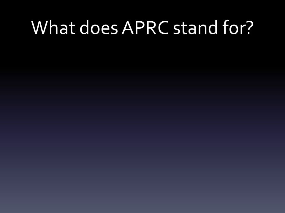 APRC: Describing a STUDY Aim – what did the psychologist want to do.