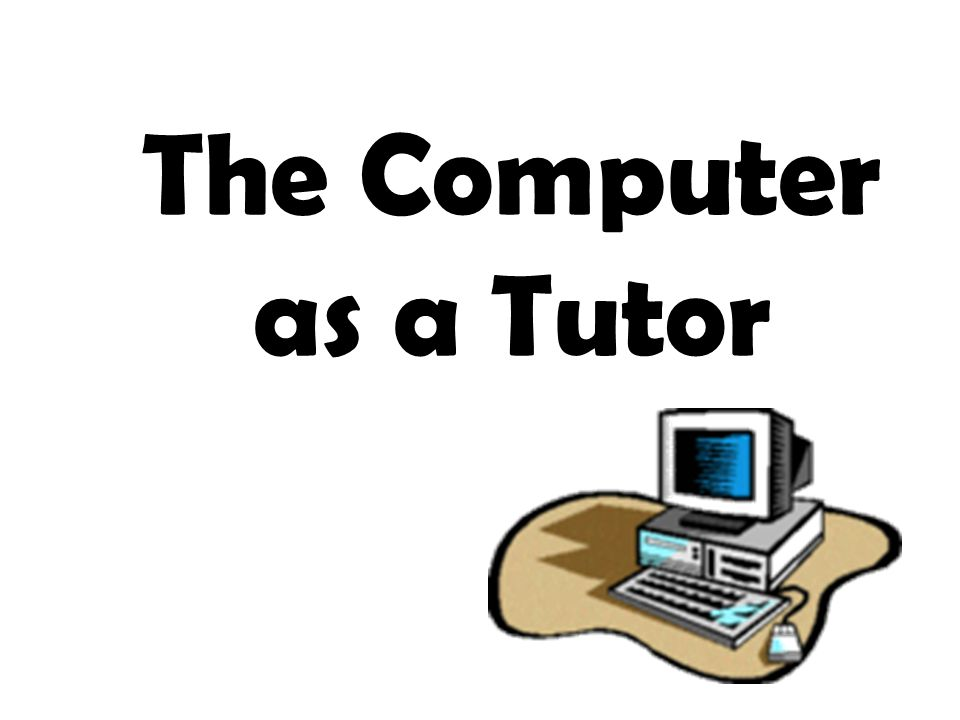 The Computer as a Tutor