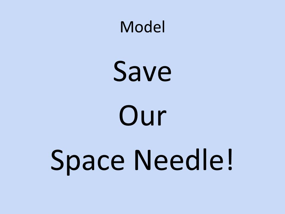 Model Save Our Space Needle!