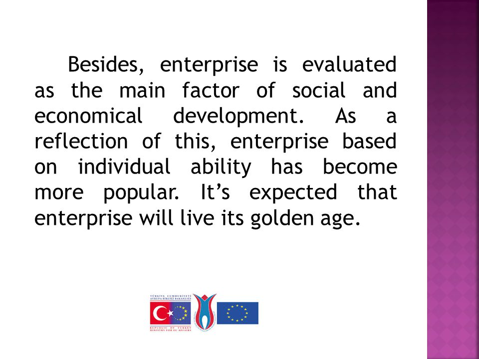 Besides, enterprise is evaluated as the main factor of social and economical development.