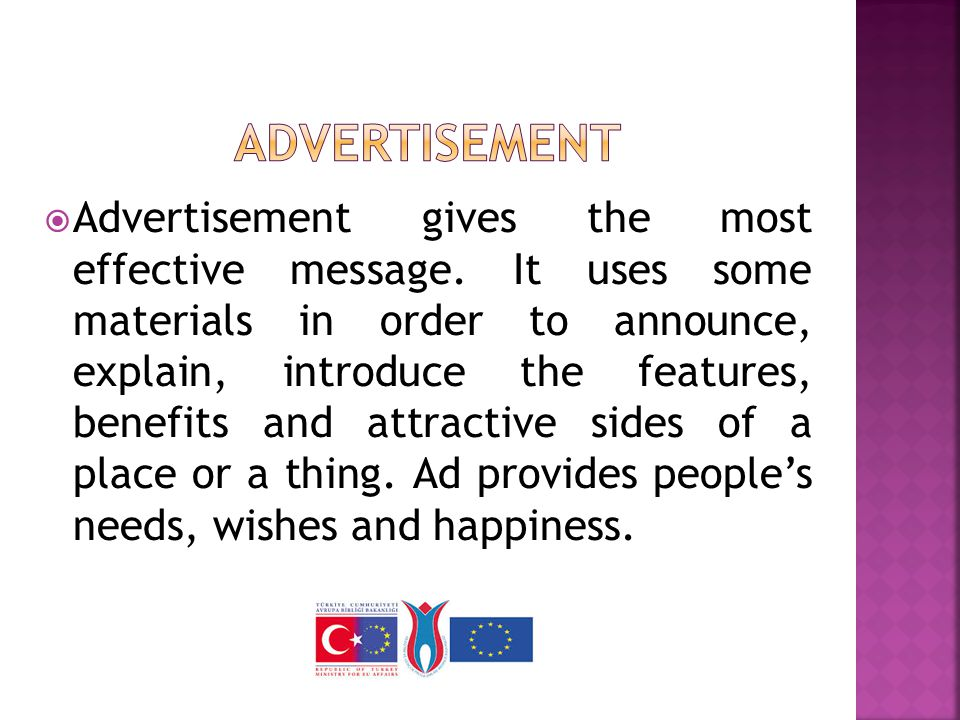  Advertisement gives the most effective message.
