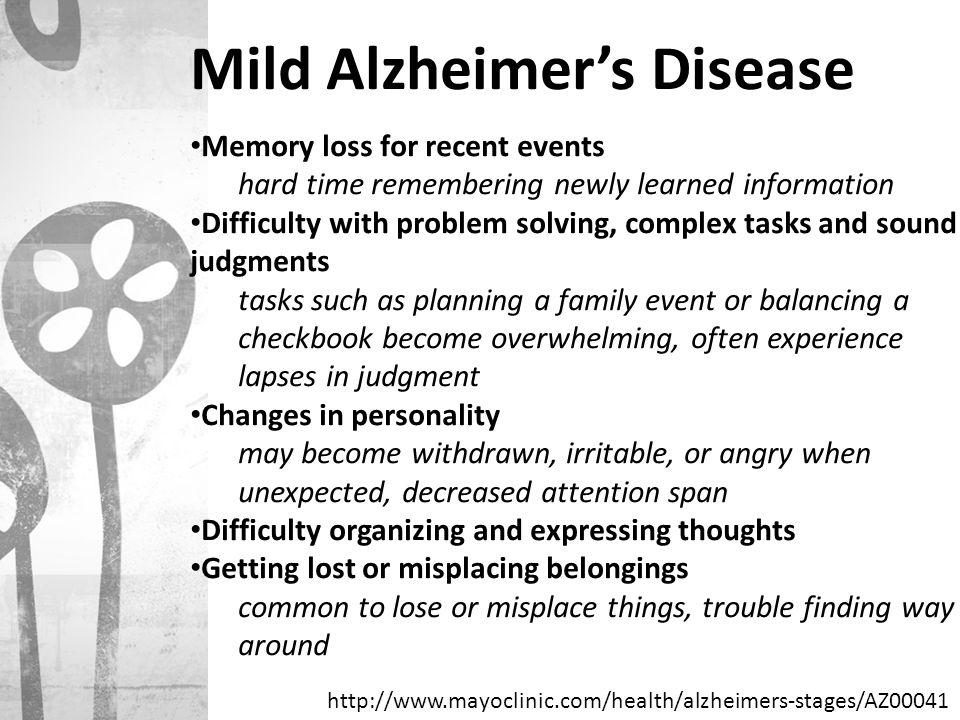 Moderate Alzheimer's Disease Showing increasingly poor judgment and deepening confusion lose track of where they are, confuse friends and family members, and often wander Experience even greater memory loss may be unable to recall addresses, phone numbers, stories Need help with some daily activities Undergo significant changes in personality and behavior not uncommon to develop unfounded suspicions, hear or see things, grow restless and agitated, may bite, kick, scream, etc.