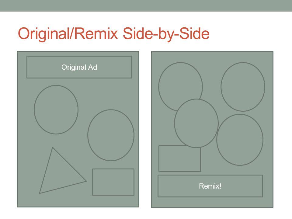 Original/Remix Side-by-Side Original Ad Remix!