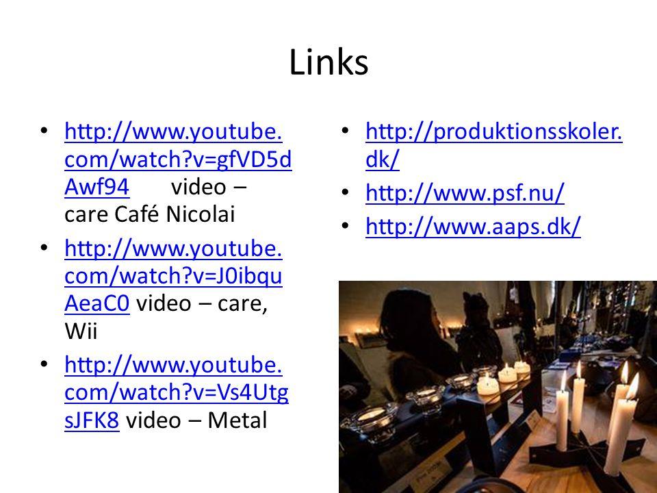 Links http://www.youtube. com/watch?v=gfVD5d Awf94video – care Café Nicolai http://www.youtube.