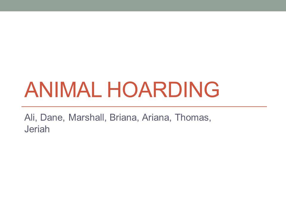 ANIMAL HOARDING Ali, Dane, Marshall, Briana, Ariana, Thomas, Jeriah