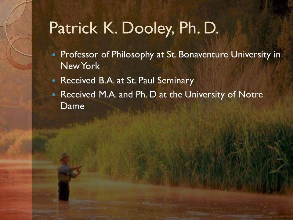 Patrick K. Dooley, Ph. D. Professor of Philosophy at St.
