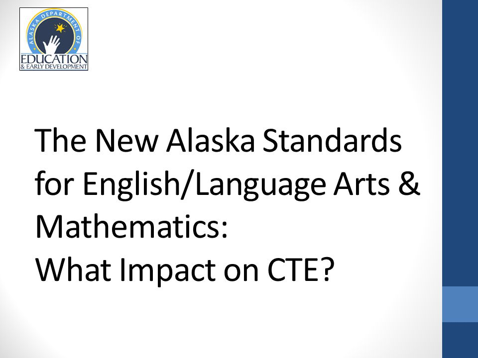 The New Alaska Standards for English/Language Arts & Mathematics: What Impact on CTE
