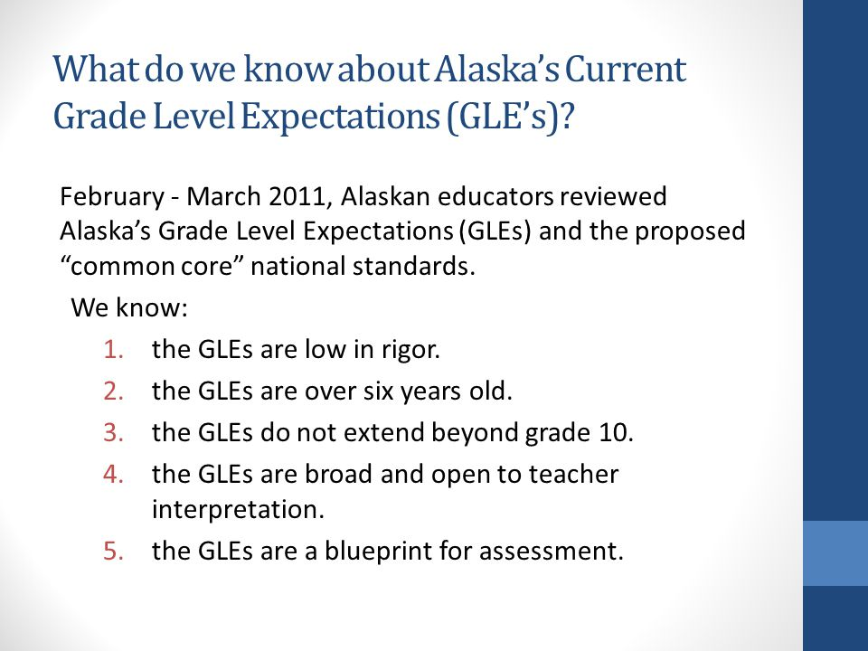 What do we know about Alaska's Current Grade Level Expectations (GLE's).