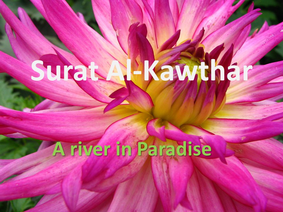 Surat Al-Kawthar A river in Paradise