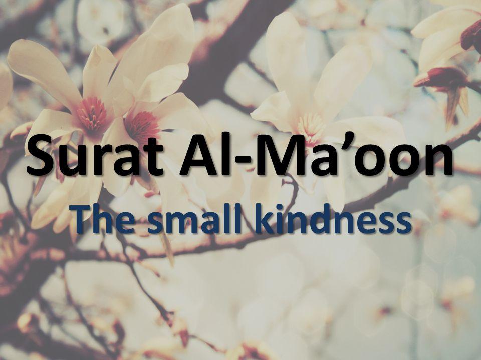 Surat Al-Ma'oon The small kindness