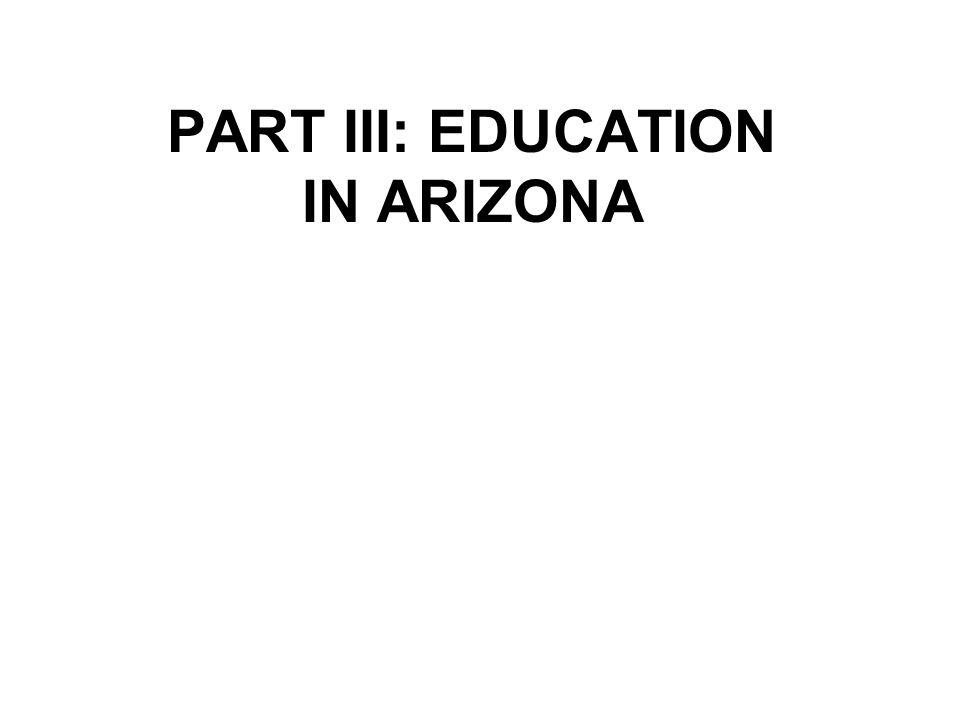 PART III: EDUCATION IN ARIZONA