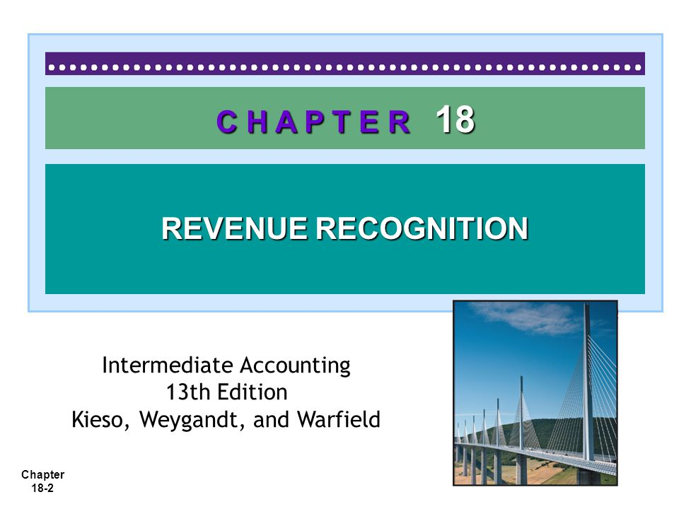 Chapter 18-3 1.1.Apply the revenue recognition principle.
