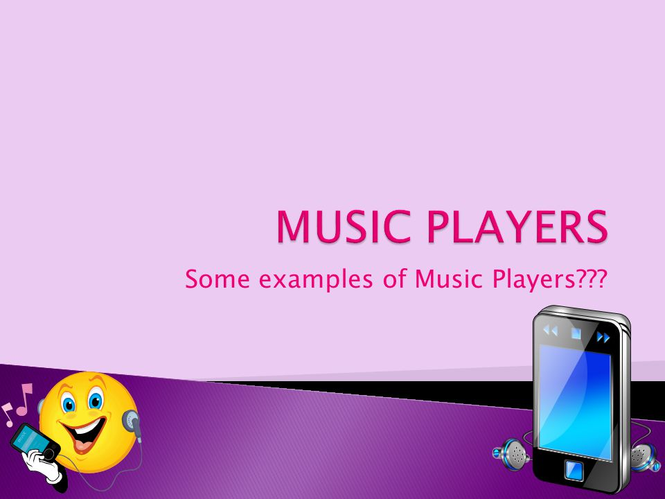 Some examples of Music Players???