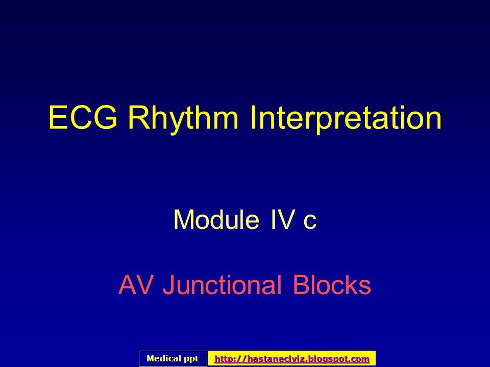 ECG Rhythm Interpretation Module IV c AV Junctional Blocks Medical ppt Medical ppt http://hastaneciyiz.blogspot.com