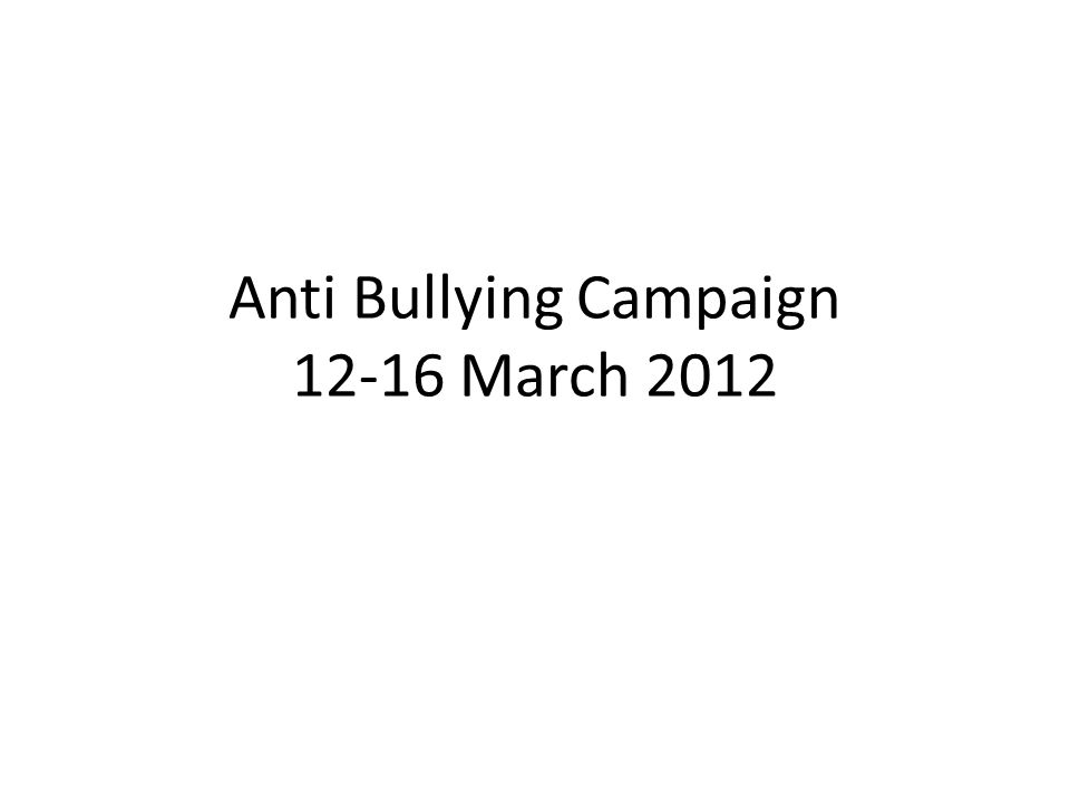 Anti Bullying Campaign March 2012
