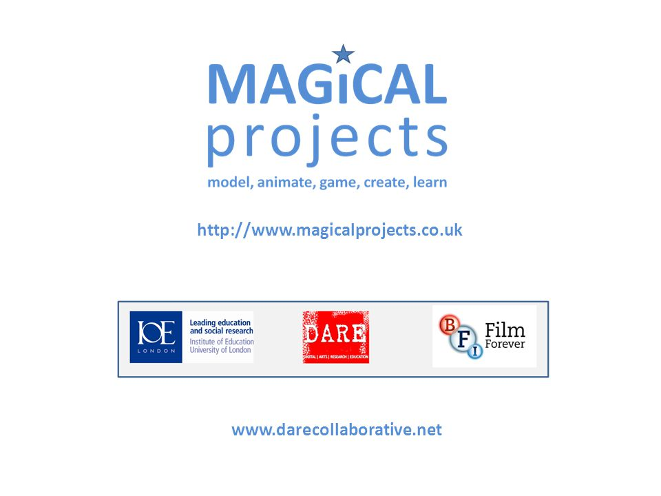 http://www.magicalprojects.co.uk www.darecollaborative.net