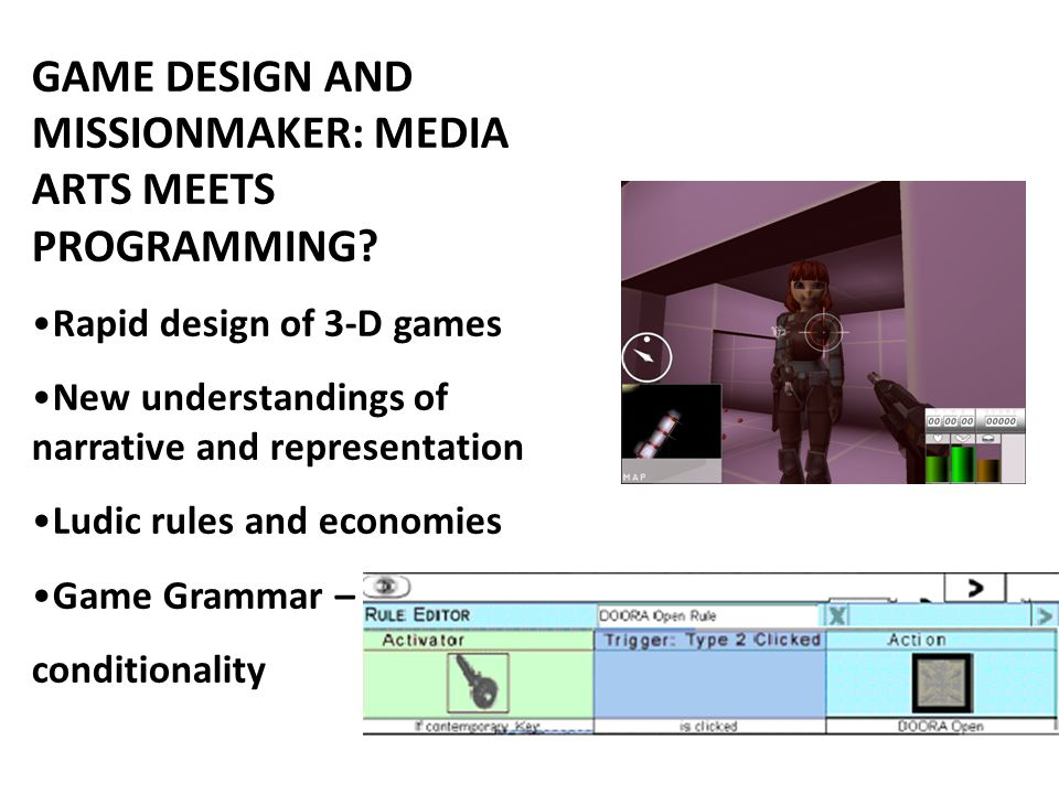 GAME DESIGN AND MISSIONMAKER: MEDIA ARTS MEETS PROGRAMMING.