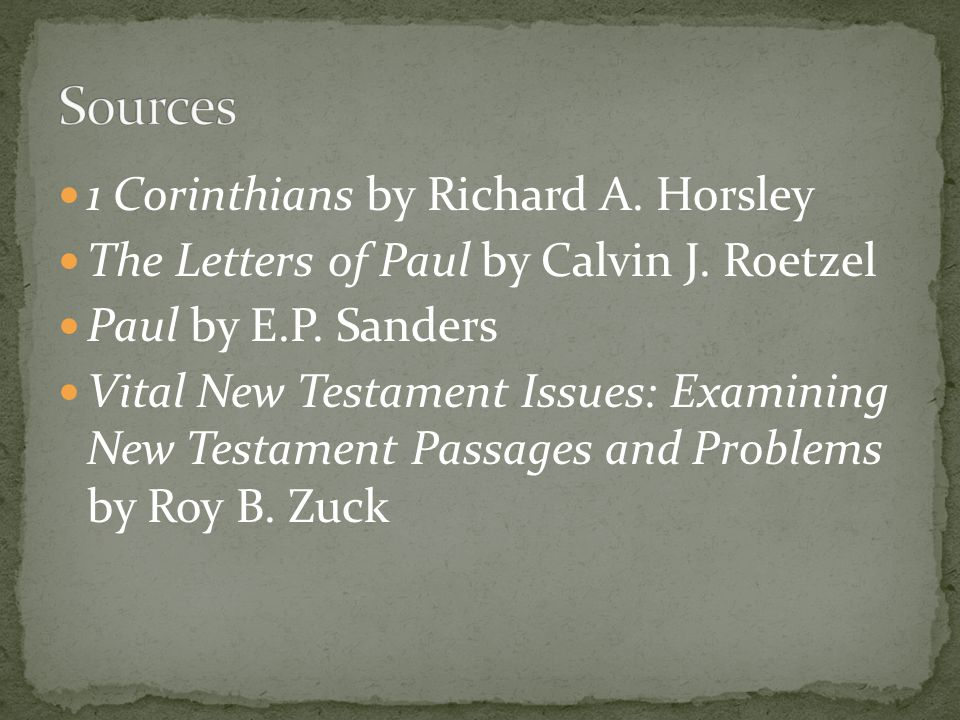 1 Corinthians by Richard A.Horsley The Letters of Paul by Calvin J.