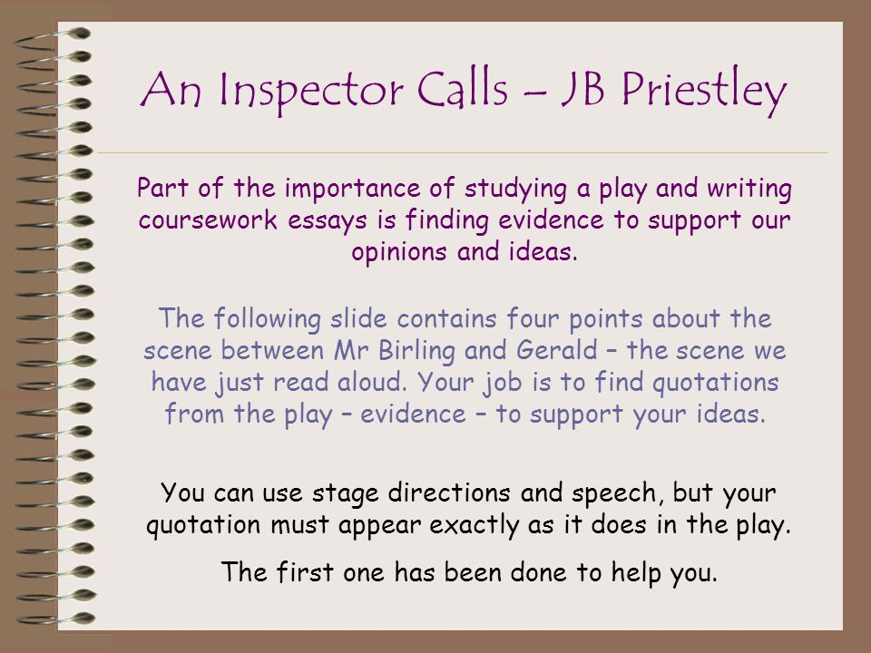 MAIN EVENTS FROM THE PLAY 'AN INSPECTOR CALLS' for english coursework , help?